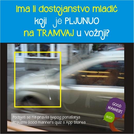 Ima li dostojanstva mladić koji je pljunuo na tramvaj u vožnji ?